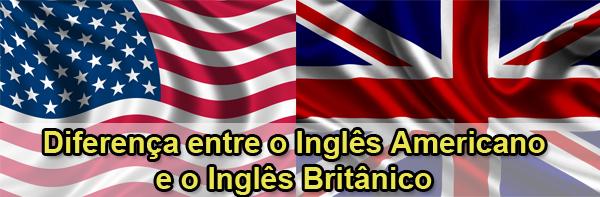 Diferença entre inglês americano e britânico