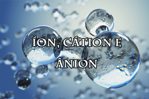 Íon cátion ânion