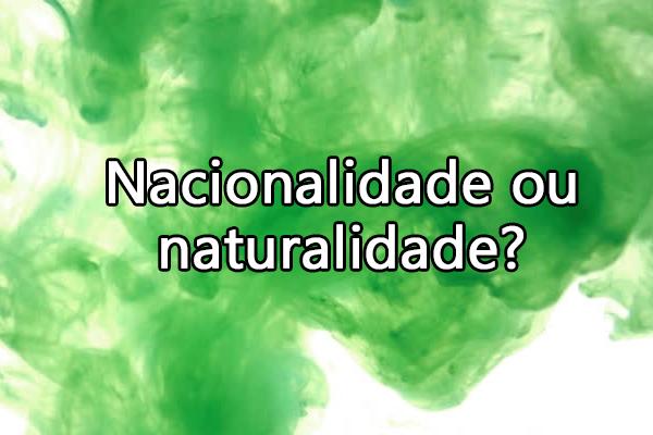 Nacionalidade ou naturalidade