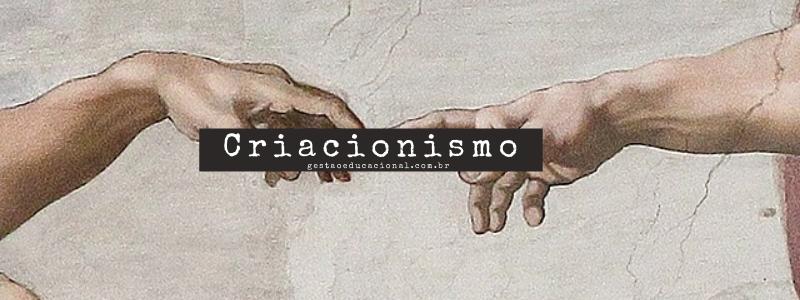 O que é o criacionismo?