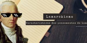 O que é Lamarckismo?